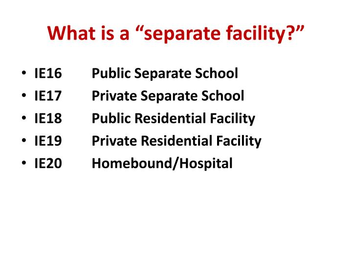 "What is a ""separate facility?"""