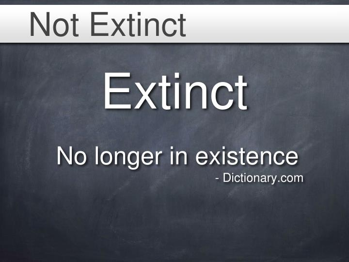 Not Extinct