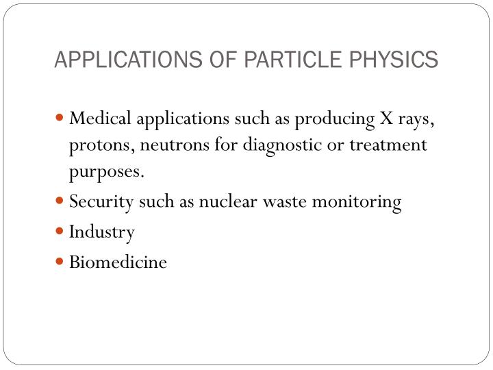 Applications of particle physics