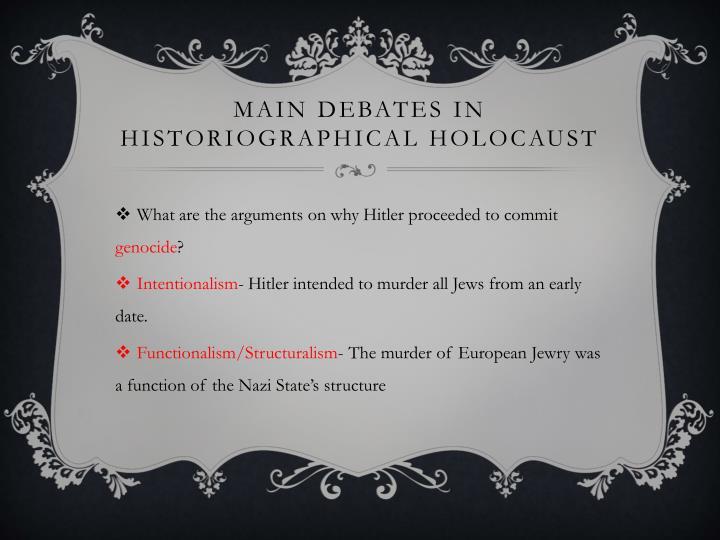 Main debates in historiographical Holocaust