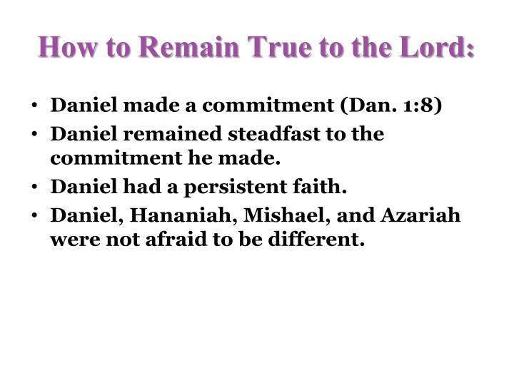 How to Remain True to the Lord:
