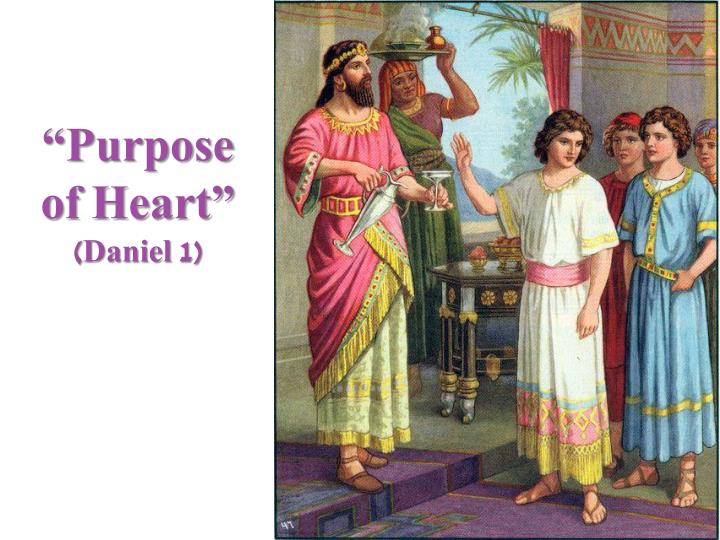 Purpose of heart daniel 1