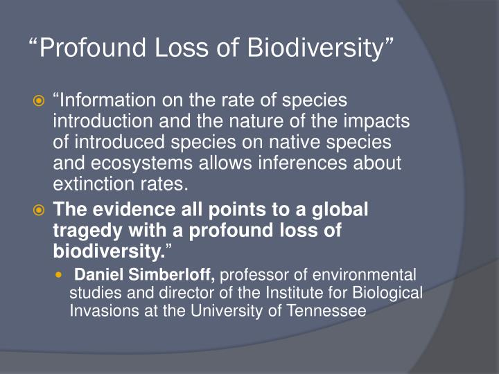 """Profound Loss of Biodiversity"""