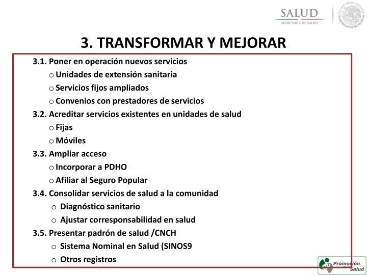 3. TRANSFORMAR Y MEJORAR