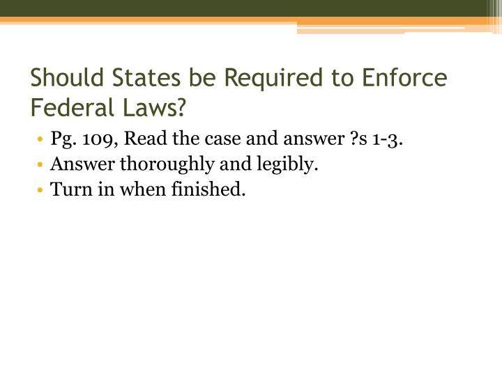 Should States be Required to Enforce Federal Laws?