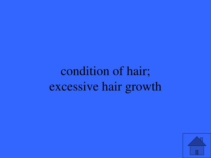 condition of hair;