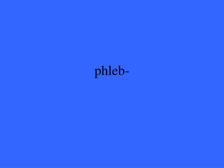 phleb-