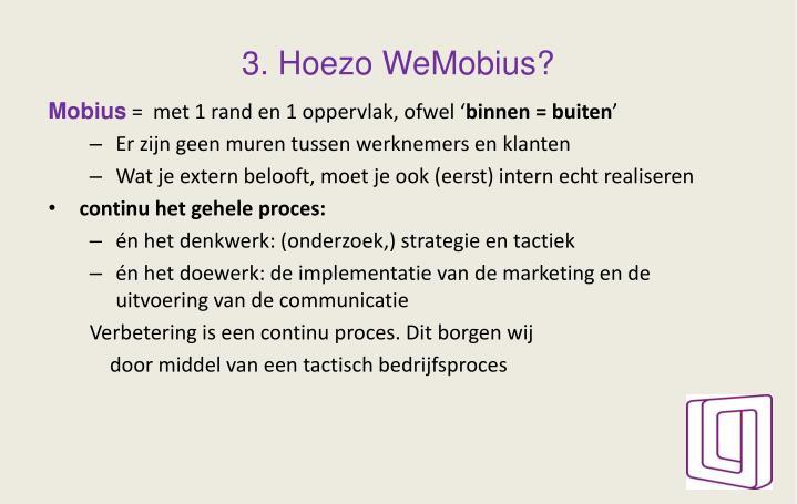 3. Hoezo WeMobius?