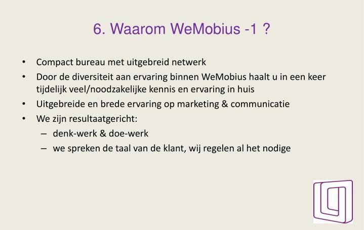 6. Waarom WeMobius -1 ?