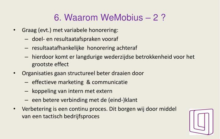 6. Waarom WeMobius – 2 ?