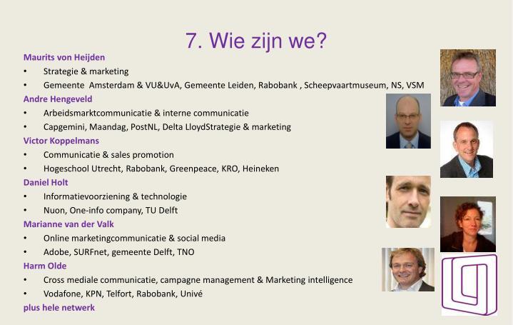 7. Wie zijn we?