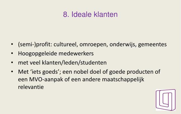 8. Ideale klanten