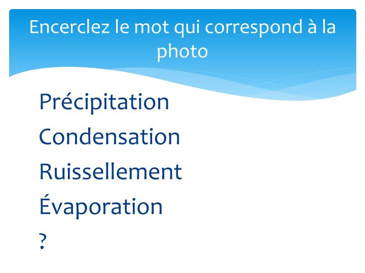 Encerclez le mot qui correspond la photo