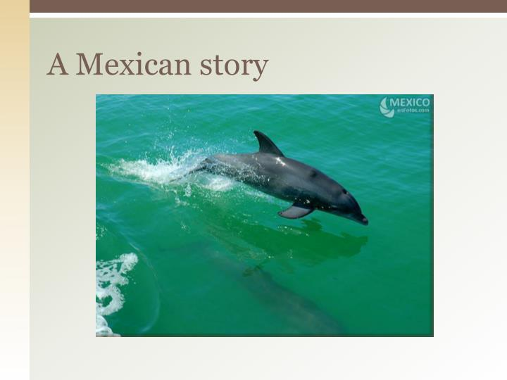 A Mexican story