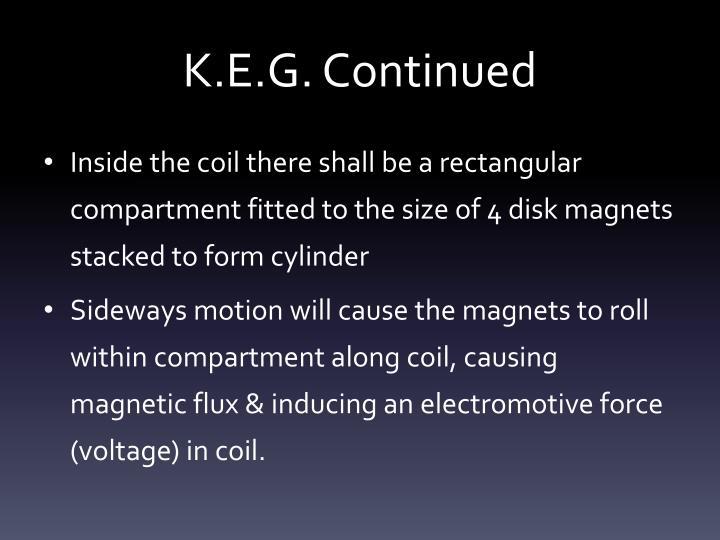 K.E.G. Continued