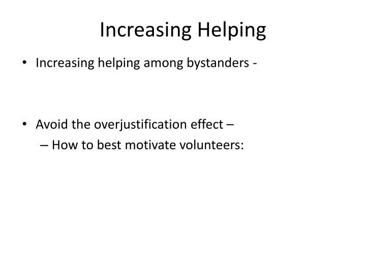 Increasing Helping