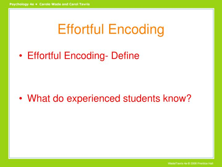 Effortful Encoding