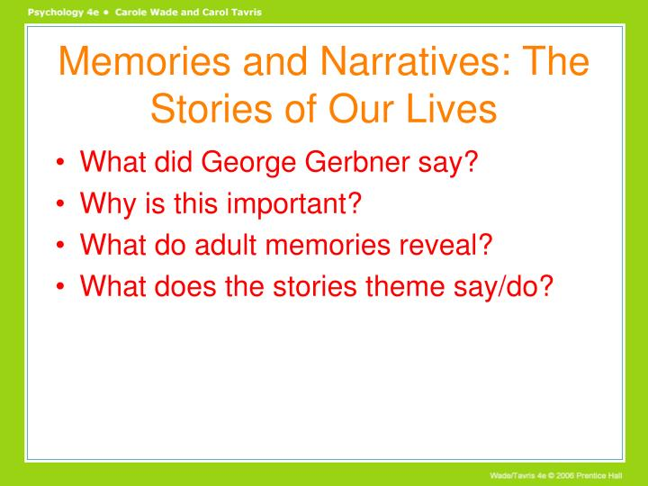 Memories and Narratives: The Stories of Our Lives