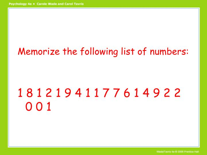 Memorize the following list of numbers: