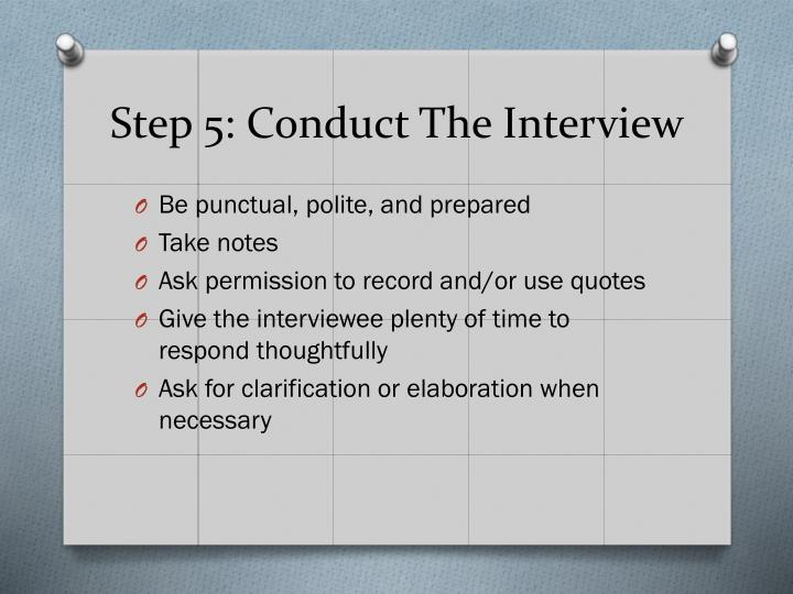Step 5: Conduct The Interview