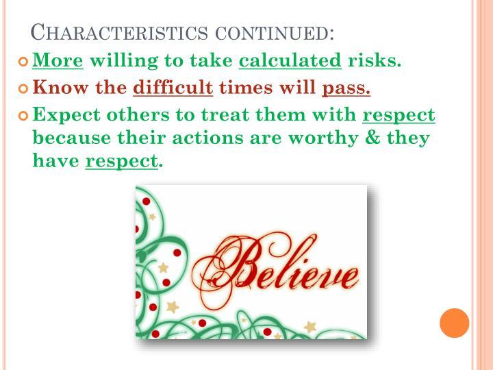 Characteristics continued: