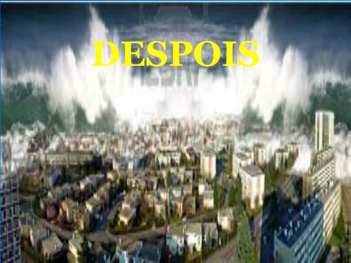 DESPOIS