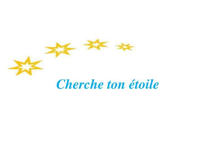 Cherche ton étoile