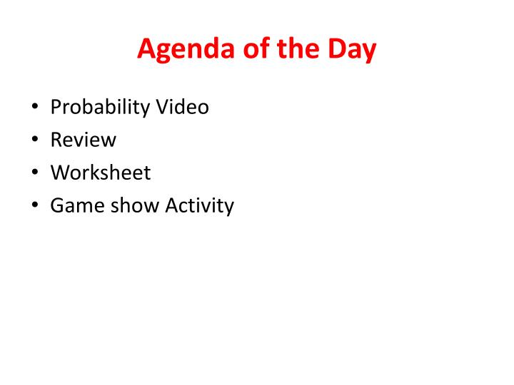 Agenda of the day