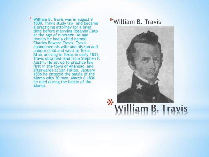 William B. Travis was in august 9 1809.