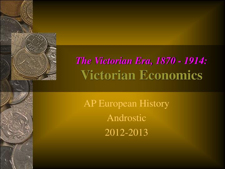 The victorian era 1870 1914 victorian economics