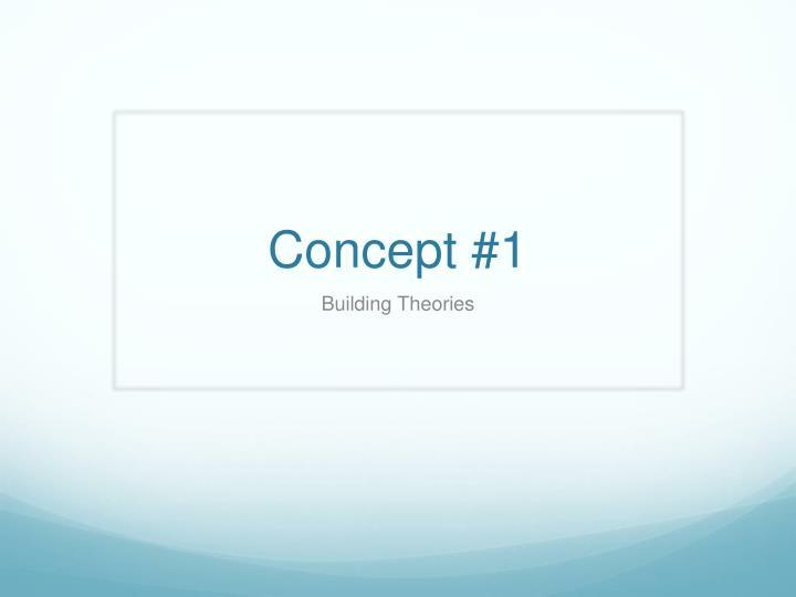 Concept #1