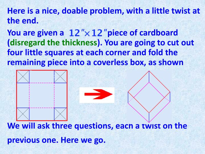 Here is a nice, doable problem, with a little twist at the end.