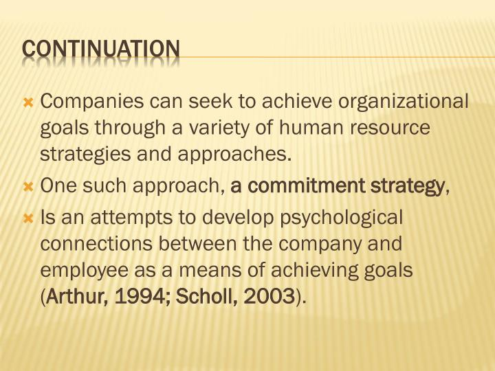 Companies can seek to achieve organizational goals through a variety of human resource strategies and approaches.