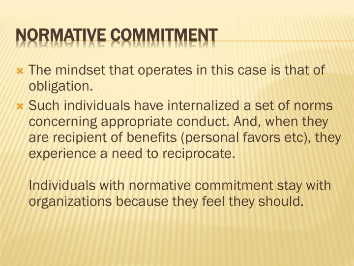 The mindset that operates in this case is that of obligation.