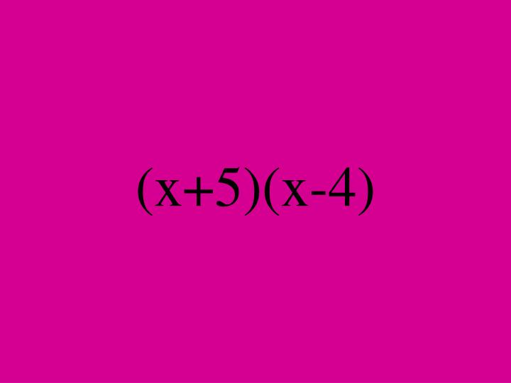 (x+5)(x-4)