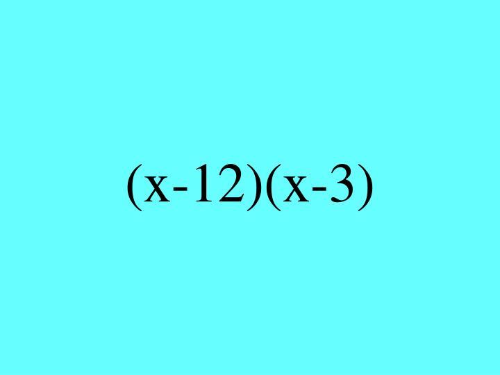 (x-12)(x-3)