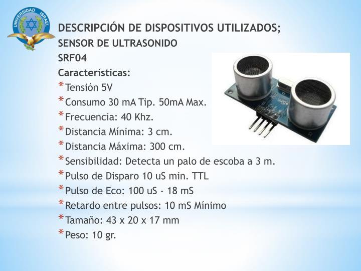 DESCRIPCIÓN DE DISPOSITIVOS UTILIZADOS;