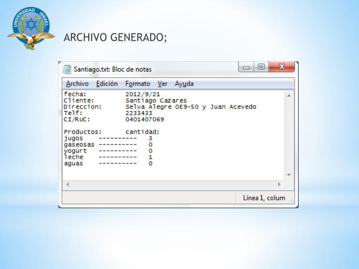 ARCHIVO GENERADO;