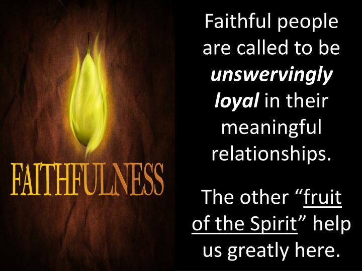 Faithful people are called to be