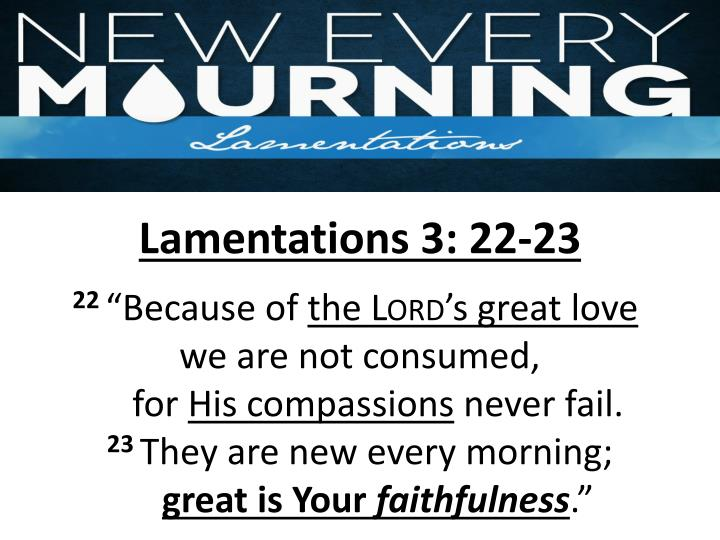 Lamentations 3: 22-23