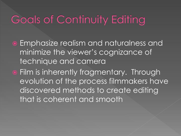 Goals of Continuity Editing