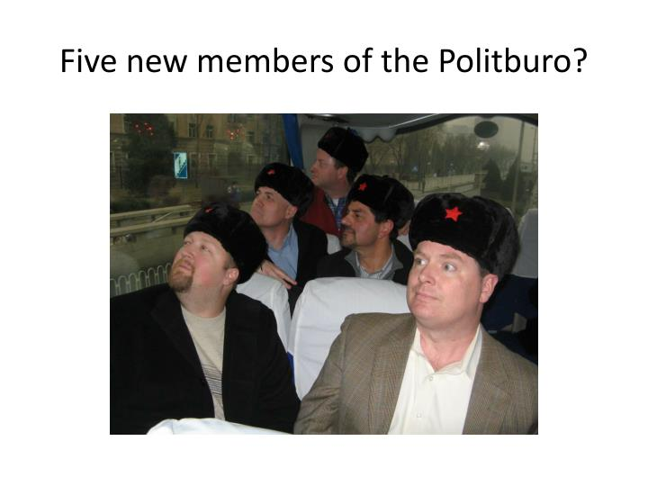Five new members of the Politburo?