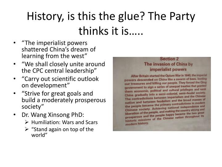 History, is this the glue? The Party thinks it is…..