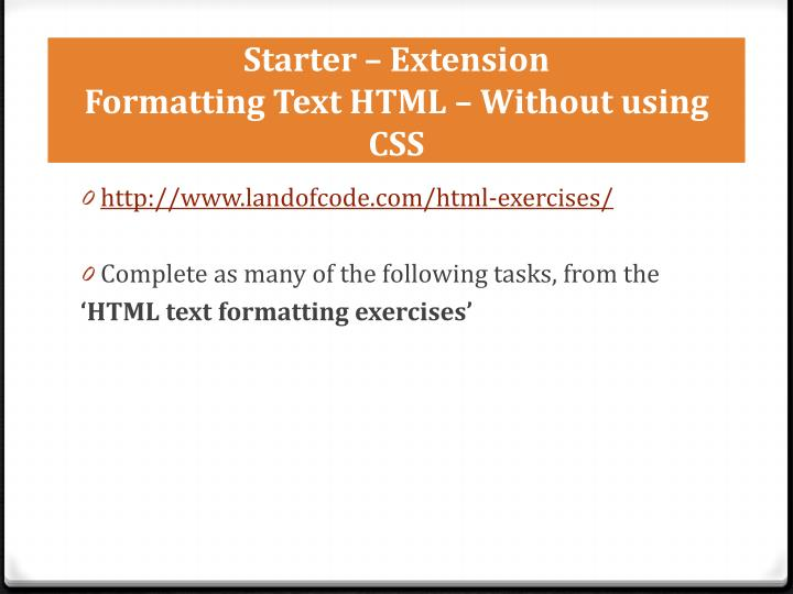 Starter extension formatting text html without using css