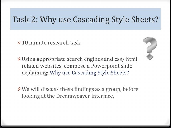 Task 2: Why use Cascading Style Sheets?