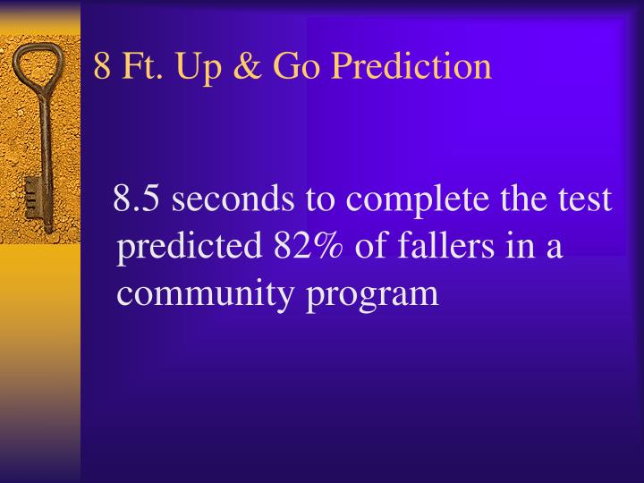8 Ft. Up & Go Prediction