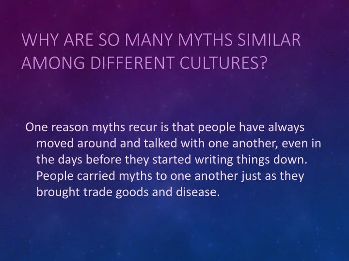 Why are so many myths similar among different cultures?