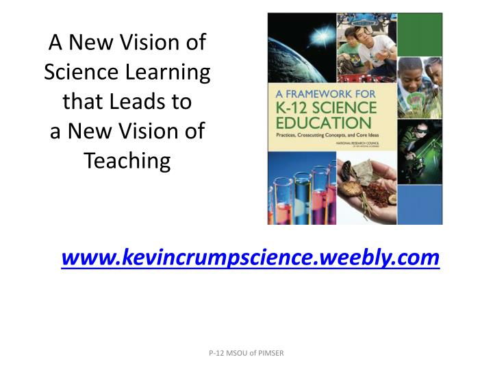 A New Vision of Science Learning