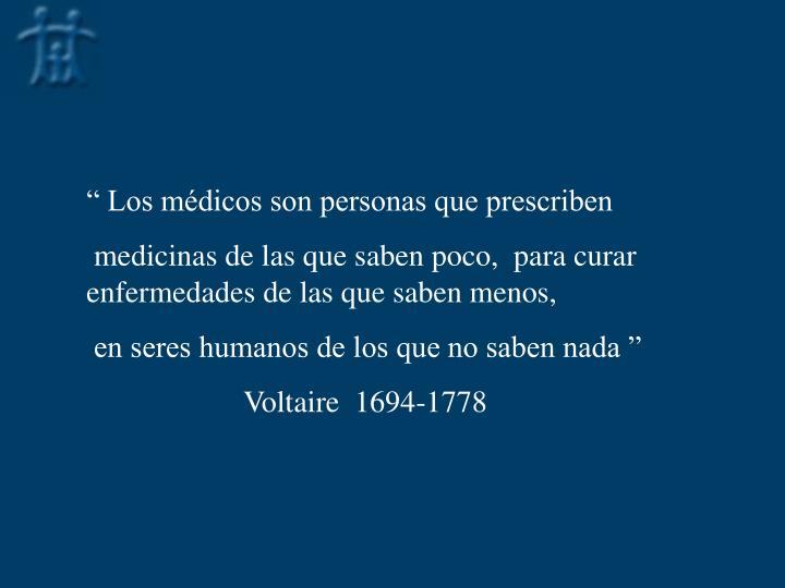 """"""" Los médicos son personas que prescriben"""