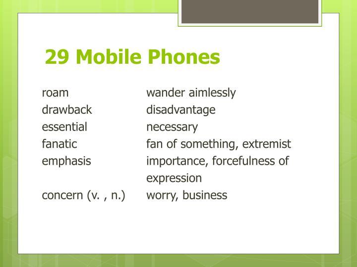 29 Mobile Phones